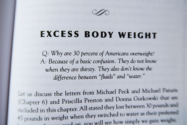 From the book ''Your body many cries for water''
